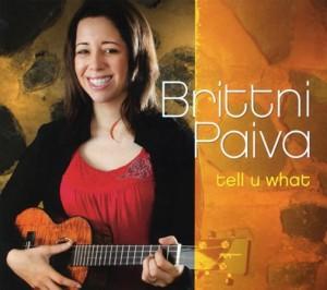 Brittni Paiva - Tell U What