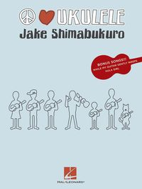 Peace, Love, Ukulele de Jake Shimabukuro